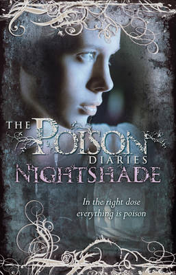 Poison Diaries 2 : Nightshade by Maryrose Wood