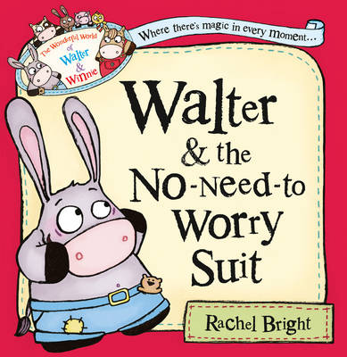 Walter and the No-Need-to-Worry Suit by Rachel Bright