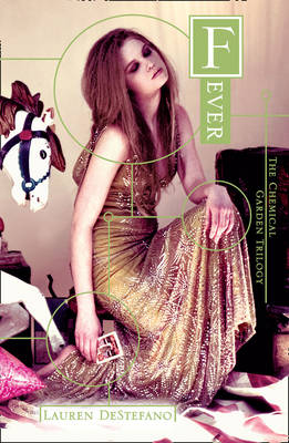 Fever Book Two of the Chemical Garden by Lauren DeStefano
