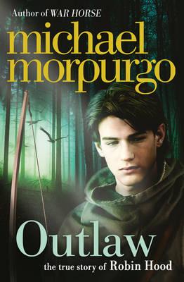 Outlaw The Story of Robin Hood by Michael Morpurgo