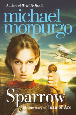 Sparrow The Story of Joan of Arc by Michael Morpurgo