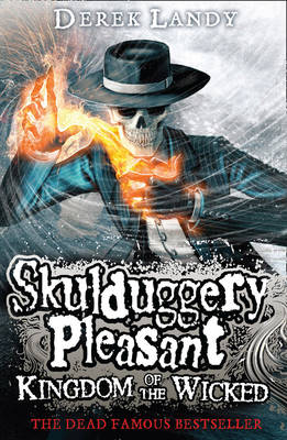 Skulduggery Pleasant: Kingdom of the Wicked by Derek Landy