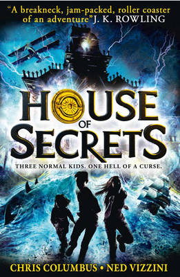 House of Secrets by Chris Columbus, Ned Vizzini