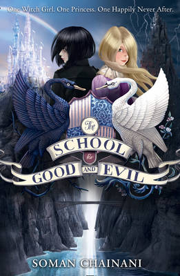The School for Good and Evil by Soman Chaniani