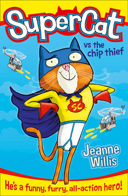 Supercat vs the Chip Thief by Jeanne Willis