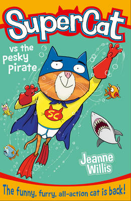Supercat vs the Pesky Pirate by Jeanne Willis