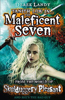 The Maleficent Seven (From the World of Skulduggery Pleasant) by Derek Landy