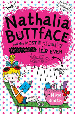 Nathalia Buttface and the Most Epically Embarrassing Trip Ever by Nigel Smith