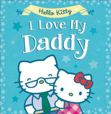 Hello Kitty: I Love My Daddy by