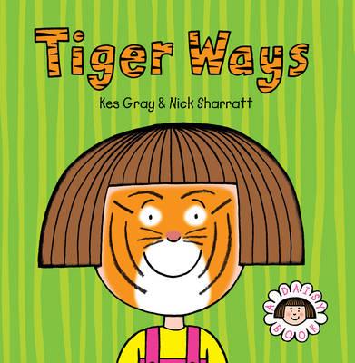 Tiger Ways by Kes Gray