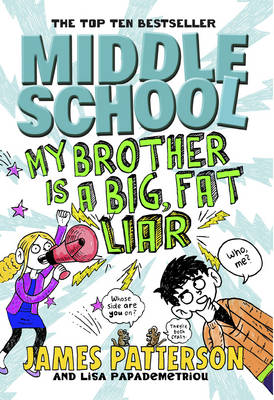 Middle School: My Brother is a Big, Fat Liar (Middle School 3) by James Patterson