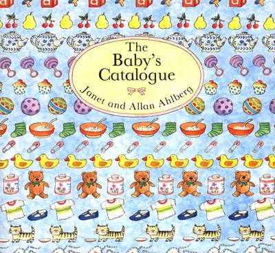 The Baby's Catalogue by Janet, Ahlberg, Allan Ahlberg