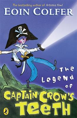 The Legend Of Captain Crow's Teeth by Eoin Colfer