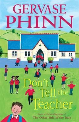 Don't Tell The Teacher by Gervase Phinn
