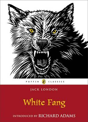 White Fang (with an introduction by Richard Adams) by Jack London