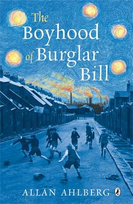 The Boyhood Of Burglar Bill by Allan Ahlberg