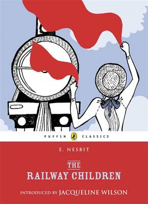 The Railway Children (with an introduction by Jacqueline Wilson) by E. Nesbit