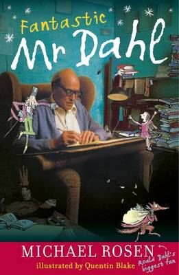 Fantastic Mr Dahl by Michael Rosen