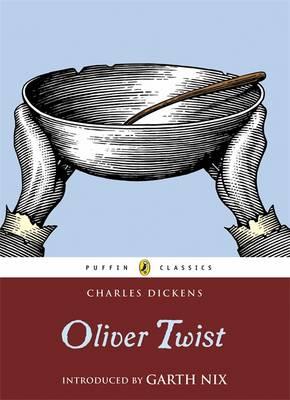 Oliver Twist (with an Introduction by Garth Nix) by Charles Dickens
