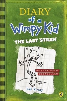 Diary of a Wimpy Kid 3: The Last Straw by Jeff Kinney