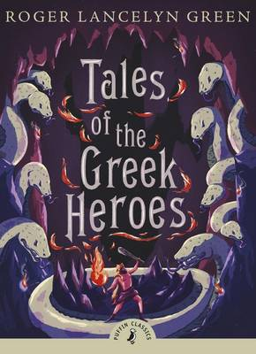 Tales of the Greek Heroes by Roger Lancelyn Green