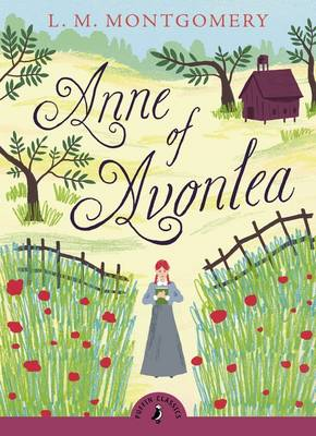 Anne of Avonlea (with an introduction by Budge Wilson) by L M Montgomery