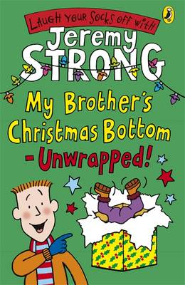 My Brother's Christmas Bottom - Unwrapped! by Jeremy Strong