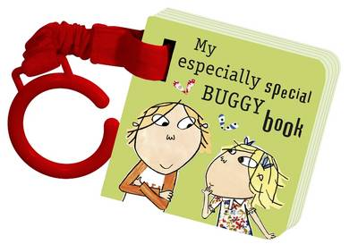 Charlie and Lola: My Especially Special Buggy Book by Lauren Child