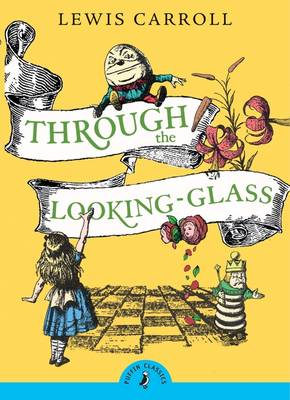 Through the Looking Glass and What Alice Found There by Lewis Carroll, Chris Riddell