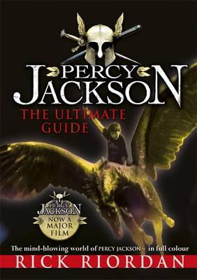 Percy Jackson: The Ultimate Guide by Rick Riordan
