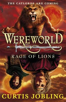 Wereworld : Rage of Lions by Curtis Jobling