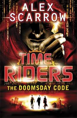 The Doomsday Code (Time Riders Book 3) by Alex Scarrow