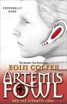 Artemis Fowl and the Eternity Code: Book 3 by Eoin Colfer