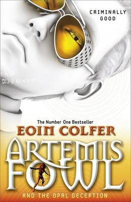 Artemis Fowl and the Opal Deception: Book 4 by Eoin Colfer