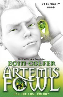 Artemis Fowl and the Lost Colony: Book 5 by Eoin Colfer