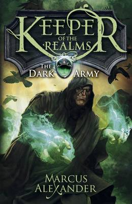 Keeper of the Realms: The Dark Army by Marcus Alexander