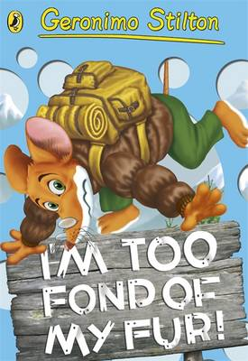 Geronimo Stilton: I'm Too Fond of My Fur! by Geronimo Stilton