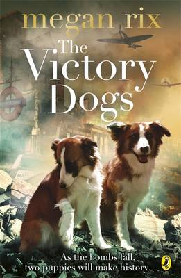 The Victory Dogs by Megan Rix