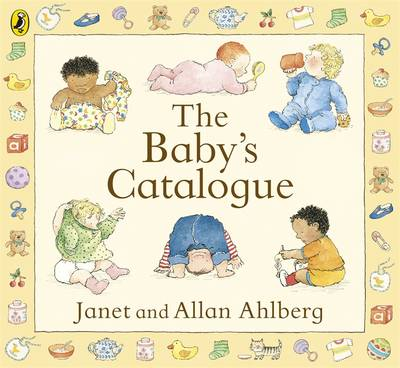 The Baby's Catalogue by Janet Ahlberg, Allan Ahlberg