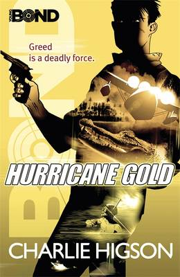 Young Bond : Hurricane Gold by Charlie Higson
