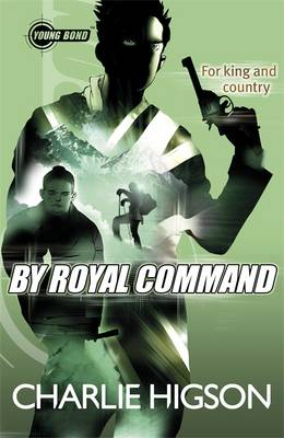 Young Bond : By Royal Command by Charlie Higson