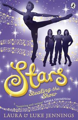 Stars: Stealing the Show by Laura Jennings, Luke Jennings