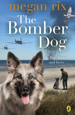 The Bomber Dog by Megan Rix