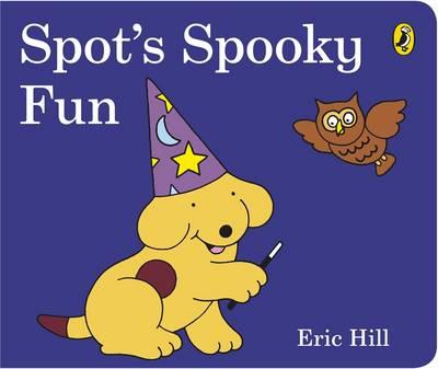 Spot's Spooky Fun by Eric Hill