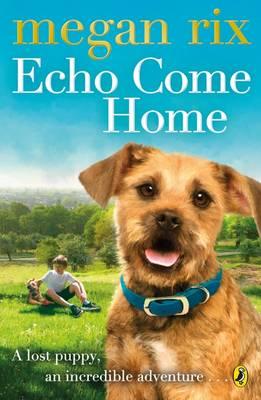 Echo Come Home by Megan Rix