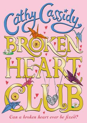 The Broken Heart Club by Cathy Cassidy
