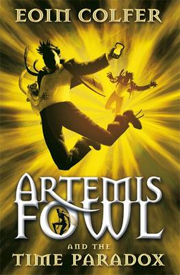 Artemis Fowl and the Time Paradox: Book 6 by Eoin Colfer
