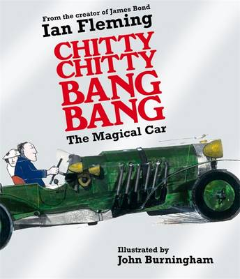 Chitty Chitty Bang Bang by Ian Fleming, John Burningham
