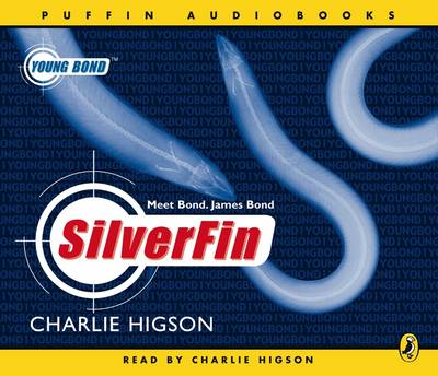Young Bond : Silverfin CD by Charlie Higson