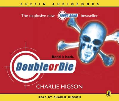 Young Bond : Double Or Die CD by Charlie Higson